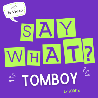 Tomboy – Is it Time to Retire This Word? No way!